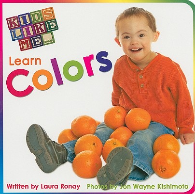 Kids Like Me Learn Colors By Ronay, Laura/ Kishimoto, Jon Wayne (ILT)
